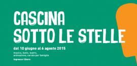 """""""Cascina Sotto le Stelle"""" dal 10 giugno al 6 agosto"""